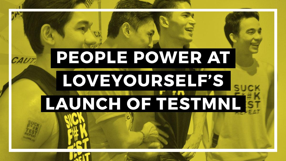 People Power at LoveYourself's Launch of TestMNL